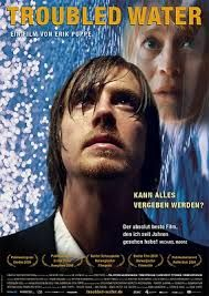 'Troubled Water' - good (Norwegian) film.