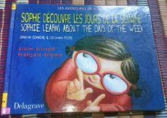Livre Anglais/Français (bilingue): Sophie découvre les jours de la semaine - Sophie learns about the days of