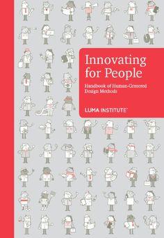 Amazon.com: Innovating for People: Handbook of Human-Centered Design Methods eBook: LUMA Institute: Books