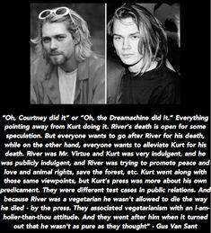 Gus Van Sant on Kurt Cobain and River Phoenix