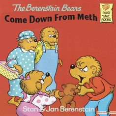 "Fresno's most popular children's book, The Berenstain Bears ""Come Down From Meth"""