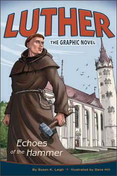 Luther: The Graphic Novel. Great book for children .... and grandparents!