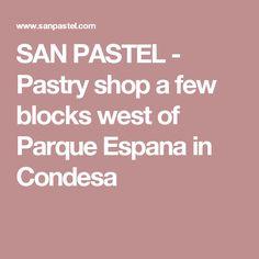 SAN PASTEL - Pastry shop a few blocks west of Parque Espana in Condesa
