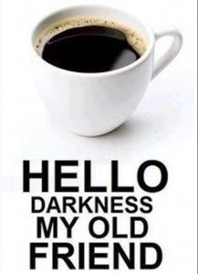 Black Coffee Love Humor - Hello Darkness my Old Friend Coffee Talk, Coffee Is Life, I Love Coffee, Black Coffee, Coffee Break, My Coffee, Morning Coffee, Coffee Shop, Coffee Cups