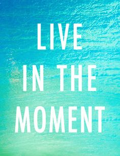 Live in the moment. Looking forward to a great summer. +++for more quotes about #summer and having #fun, visit http://www.hot-lyts.com/
