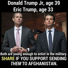 "Like their father they will find any excuse to renege with their attitude more likely to be ""give the working class the rifles and let THEM go! Like Trump, they would be the first to head for the shelters! Donald Trump Jr, Eric Trump, Political Views, Dumb And Dumber, In This World, Jokes, Shit Happens, Army, Explore"