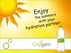 "Enjoy the summers with your hydration partner. ""Oxygem"" provides fresh  pure Packaged Drinking Water."