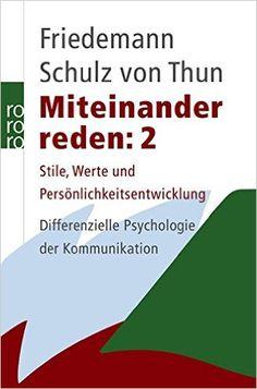 Miteinander reden 2: Stile, Werte und Persönlichkeitsentwicklung: Differentielle Psychologie der Kommunikation: Amazon.de: Friedemann Schulz von Thun: Bücher