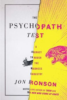 Title: The Psychopath Test  Author: Jon Ronson  Artist: Alex Merto  A brilliantly cool cover for this book, with the two contrasting design styles even having different textures 'in the flesh'. Formal, stagnant and reserved on the left is 'ripped' away to reveal psychedelic, fluorescent and crazed on the right - a perfect Jekyll & Hyde design to suit the title.