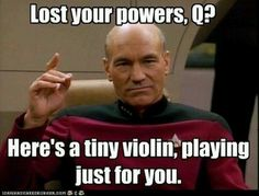 Patrick Stewart as Captain Jean Luc Picard in Star Trek: The Next Generation, I really don't know what it is about Captain Picard that does it for me, maybe it's his whole take charge attitude, I have no idea, maybe I am just weird haha. Star Trek Humor, Star Trek Quotes, Wtf Funny, Funny Memes, Hilarious, Funny Shit, Funny Happy, Funny Laugh, Funny Quotes