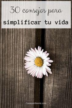 Estos 30 consejos para simplificar tu vida son fáciles de aplicar y ayudan a tener una vida más #minimalista. #minimalismo #declutter