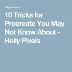 10 Tricks for Procreate You May Not Know About - Holly Pixels
