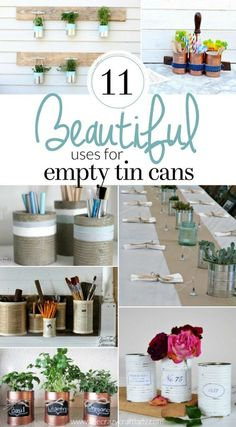 Beautiful Uses for Empty Tin Cans - Upcycled Tin Can Crafts