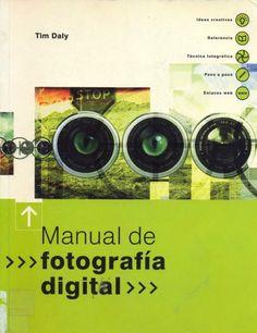 Manual de fotografía digital / Tim Daly