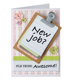 Cute 'new job' card idea! Free printables to help you along too :)