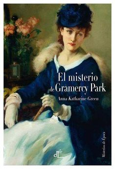 Novedad El misterio de Gramercy Park de Anna Katharine Green. Editorial dÉpoca. 23€ en Fnac