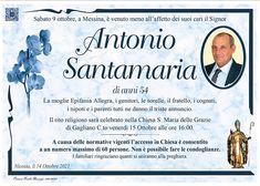 Sabato 9 ottobre, a Messina, è venuto meno all'affetto dei suoi cari il signor Antonio Santamaria.