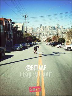 #bitume  #ride #BMX #lifestyle #quote #sosh