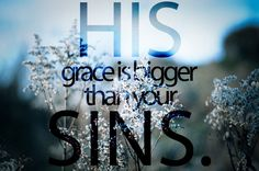That is why we have Grace~Jesus died on the cross for our sins...nothing is greater than his love for us❣