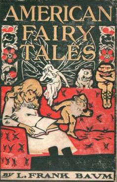 American Fairy Tales by L. Frank Baumm (eBook).... Like the morals these teach.