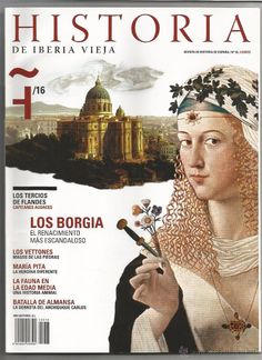 OLD HISTORY OF IBERIA No.16, The Borgias: The most scandalous