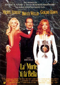 Titolo originale: Death becomes her Durata:103' Anno: 1992 Produzione:USARegia: Robert Zemeckis Cast: Meryl Streep, Goldie Hawn, Bruce Willis, Isabella Rossellini