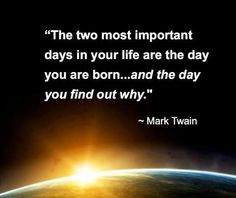 The two most important days in your life!