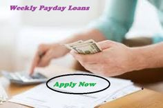 Weekly Payday Loans – Helpful To Get Quick Money In Need With Flexible Repayment Plan!