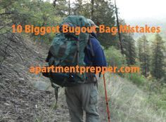 10 Biggest Bug Out Bag Mistakes