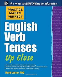"Read ""Practice Makes Perfect English Verb Tenses Up Close"" by Mark Lester available from Rakuten Kobo. Solve the mysteries of English verbs Practice Makes Perfect: English Verb Tenses Up Close puts the spotlight on this tri. French Nouns, French Grammar, English Grammar, English Language, English Vocabulary, Grammar Practice, Reading Practice, Grammar Skills, Hiit"