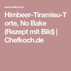 Himbeer-Tiramisu-Torte, No Bake (Rezept mit Bild) | Chefkoch.de