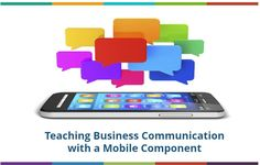 Teaching Business Communication with a Mobile Component