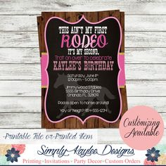 This aint my first rodeo Birthday Party Invitation - Horse Birthday Party Invitation for girls by SimplyKayleeDesigns on Etsy https://www.etsy.com/listing/246864890/this-aint-my-first-rodeo-birthday-party