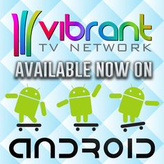 Vibrant TV is available on the go! Make sure to download our Android app today!  #TV #Entertainment #TVShows #TVSeries #Android #VibrantTV
