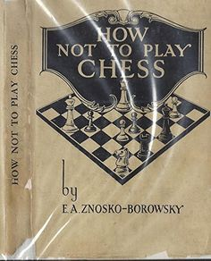 HOW NOT TO PLAY CHESS -- Click image to review more details.