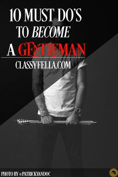 What is a gentleman? Do they still exist? These are questions asked today by ladies and the older generation. Follow these steps to become a gentleman!