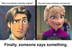 As much as I despise Elsa and Frozen, she finally has brought up the one major flaw of Disney movies. OH and you too Eugene xD