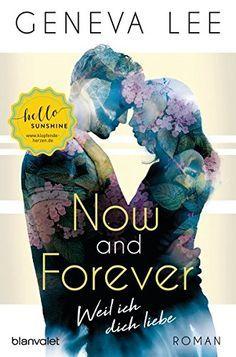 Now and Forever - Weil ich dich liebe: Roman von Geneva Lee https://www.amazon.de/dp/3734106389/ref=cm_sw_r_pi_dp_x_XFxhAb7EBE7RJ
