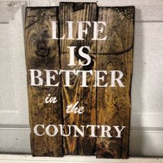 """vintage, rustic wooden sign, home wall decor, """"Life is better in the country"""""""