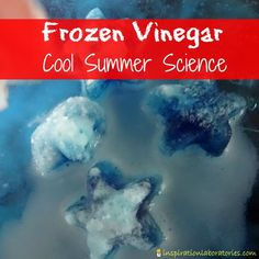 Frozen Vinegar - a Cool Summer Science Activity
