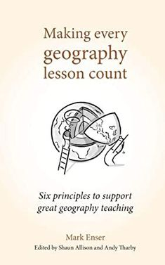 Read Book Making Every Geography Lesson Count: Six principles to support great geography teaching (Making Every Lesson Count series) Author Mark Enser , Shaun Allison, et al. Teaching Maps, Teaching Skills, Teaching Resources, Got Books, Books To Read, Geography Lessons, Booker T, What To Read, English Lessons