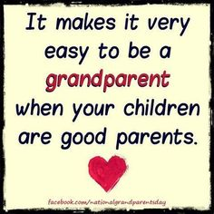 So true! I tell my children often that I think they are doing an awesome job as parents. I remember how easy it was to second guess when I was rearing them. Great Quotes, Me Quotes, Funny Quotes, Inspirational Quotes, Quotable Quotes, Grandmother Quotes, Grandma And Grandpa, Daughter Quotes, To My Daughter