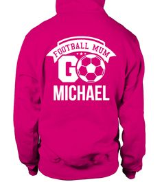 # FOOTBALL MUM - GO! - Personalised .  Enter your kid's name in the textbox and click OK to create your very own custom  hoodie/shirt !Available for a limited time only!Guaranteed safe checkout: PAYPAL | VISA | MASTERCARDClick the green button to pick your size and order!
