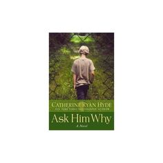 Ask Him Why (Hardcover) (Catherine Ryan Hyde)