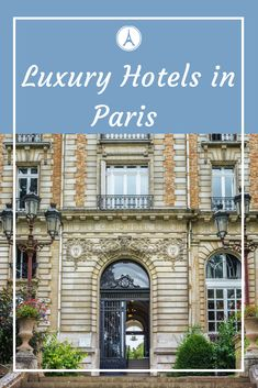 Planning a trip to Paris in style? Here are some of the best Luxury Hotels in Paris! 5 star hotels Paris | Best Hotels in Paris | Paris Hotels with a view | Paris Hotels Luxury #paris #france #luxurylifestyle