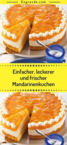 Simple, delicious and fresh mandarin cake - ingredients for the dough: 4 st . - Simple, tasty and fresh mandarin cake – ingredients for the dough: 4 st. Eggs 120 g sugar 1 pck. Creamy Cheesecake Recipe, Cheesecake Recipes, Dessert Recipes, Desserts, All Recipes Banana Bread, All Recipes Cookies, Vanilla Sugar, Vanilla Flavoring, Mandarin Cake