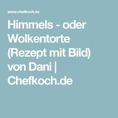 Himmels - oder Wolkentorte (Rezept mit Bild) von Dani | Chefkoch.de