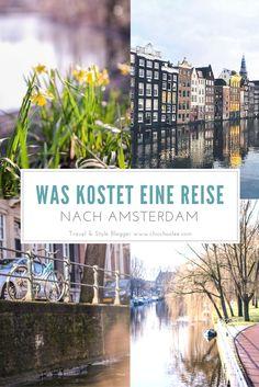 TRAVEL AMSTERDAM: Was kostet eine Reise nach Amsterdam. Kostenaufstellung ONLINE http://www.chicchoolee.com/2016/03/amsterdam-urlaub/