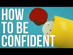 (4) How To Be Confident - YouTube