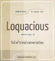 Todays is: Loquacious Synonyms A word for people who have had enough of small talk Unusual Words, Weird Words, Rare Words, Unique Words, Interesting English Words, Cool Words, Fancy Words, Words To Use, Big Words